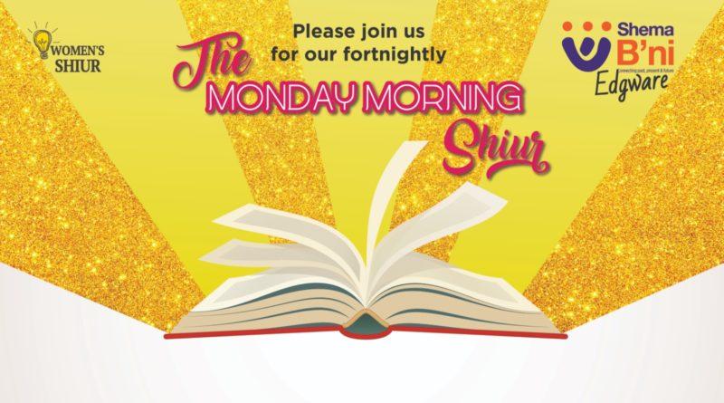 The MONDAY MORNING Shiur